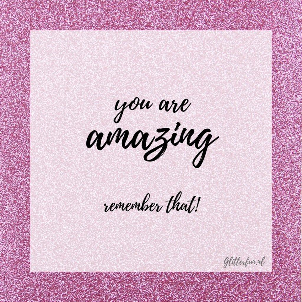 roze glitter qoute you are amazing