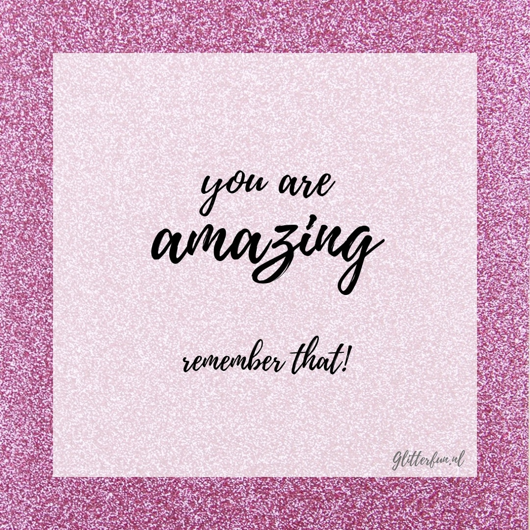 roze glitter qoute you are amazing